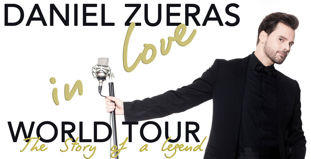 DANIEL ZUERAS WORLD TOUR IN LOVE, THE STORY OF A LEGEND